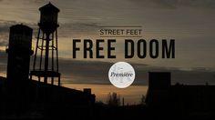STREET FEET - FREE DOOM on Vimeo