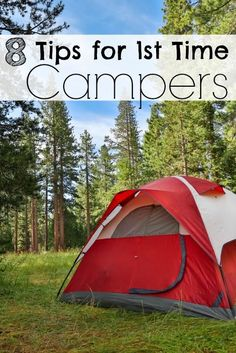 8 tips for 1st Time Campers Camping is a wonderful activity to do with the whole family or even just to get away from the world