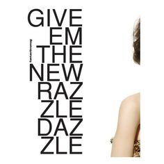 Give Em the New Razzle Dazzle ❤ liked on Polyvore featuring text, backgrounds, quotes, words, articles, magazine, phrases and saying