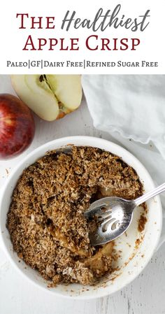 The Healthiest Apple Crisp Recipe you will ever make! This easy dish is gluten free, dairy free, refined sugar free and paleo. It's also a clean program recipe!