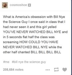 When one exchange student learned how passionate America is about Bill Nye. | 21 Times Americans Were Just Confusing To Everyone Else On Tumblr