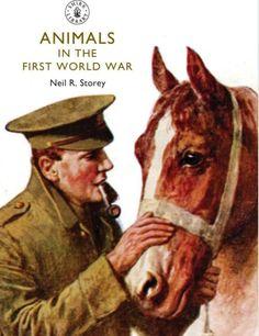 Animals in the First World War (Shire Library, Band 790) von Neil Storey, Shire 2014, ISBN-13: 978-0747813675