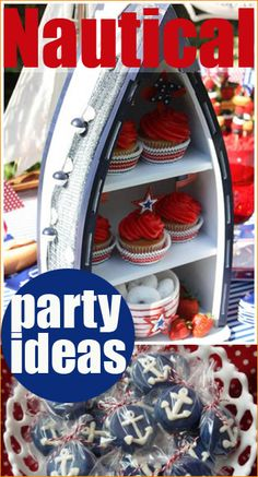 Nautical Party. Clever party decor, food and desserts for a baby shower, 4th of July, Memorial Day or Patriotic Party. Red, White and Blue. Everything you'd need for a sea filled birthday bash.