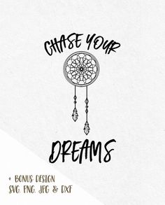 Svg Sayings Chase your dreams Svg Boho Svg Bohemian dream catcher svg svg sayings for silhouette svg files for cricut svg files svg…