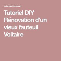 Tutoriel DIY Rénovation d'un vieux fauteuil Voltaire