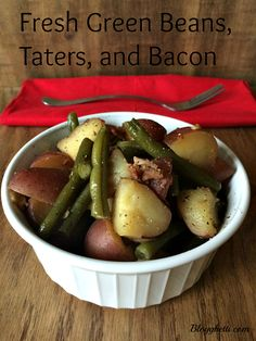Slow Cooker Fresh Green Beans Taters and Bacon