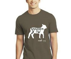 """Says """"Yeshua"""" (Jesus) in Hebrew in the lamb. Isaiah 53:4-6 is printed below and the full scripture is printed on the inside of the shirt on the bottom front hem. Shirts are soft 100% cotton. Sizes S-XXXL. $26.00. Purchase at WWW.YESHUASHIRTS.COM"""
