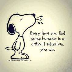 """Every time you find some humour in a difficult situation, you win!"" Quote"