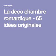 La deco chambre romantique - 65 idées originales Decorating, Female Bedroom, Creative Ideas, Decor, Decoration, Decorations, Dekoration