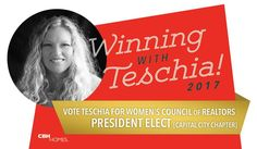 Winning with Teschia!   Please join CBH Homes and vote for Teschia Tucakovic for Women's Council of Realtors President Elect!  RSVP Now to attend next Wednesday's Women's Council of Realtor's Breakfast Meeting  When: Wednesday Ooctober 12th at 8:30 AM - 10:00 AM  Where: Riverside Hotel | 2900 W Chinden Blvd., Boise, ID 83714  What: WCR Breakfast Meeting & 2017 Elections!  You won't want to miss it!
