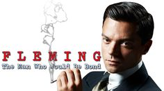 Fleming: The Man Who Would Be Bond | TV fanart | fanart.tv