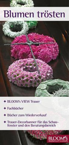 BLOOM's / Floristikideen für Trauer- und Gedenkanlässe, neue Produkte, verkaufsstarke Aktionen: BLOOM's View Trauer 2015