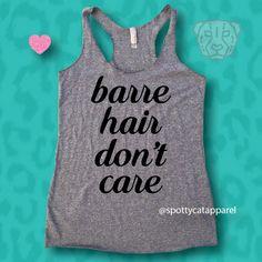 BARRE HAIR DON'T Care, Tri blend raw edge tank,fitness tank,gym shirt,workout shirt,yoga shirt,pilates shirt,barre tank,funny tank by SpottyCatApparel on Etsy