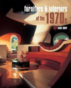 I don't remember the 70s being so 23rd century! Book, Furniture and Interiors of the 1970s (Hardcover)