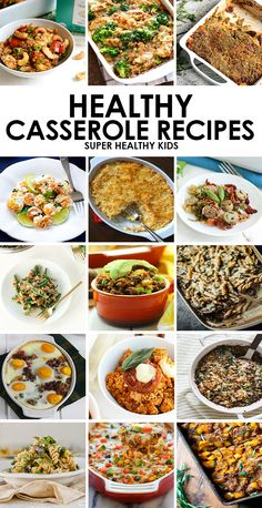 15 Kid-Friendly Healthy Casserole Recipes - 15 ways to make casserole a favorite for your kids! http://www.superhealthykids.com/15-kid-friendly-healthy-casserole-recipes/
