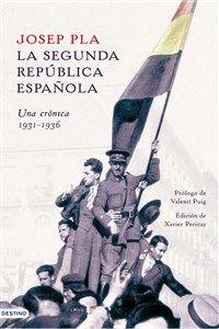 LA SEGUNDA REPÚBLICA ESPAÑOLA. UNA CRÓNICA,1931...