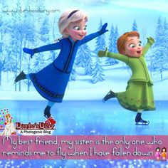 Sister quotes with images, My Best Friend My Sister Frozen Sister Quotes, Sister Love Quotes, Brother Sister Quotes, Frozen Sisters, Cute Disney Quotes, Disney Princess Quotes, Disney Princess Frozen, Disney Princess Pictures, Princess Games