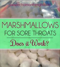 Marshmallows for a Sore Throat and 10 other genius medical hacks for moms!