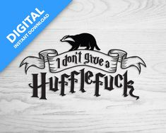 I don't give a Hufflefuck Alternative Mega Pack, To My Daughter, Alternative, Harry Potter, Cricut, Digital, Silhouette, Templates, Etsy