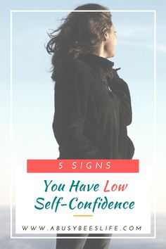 People with a low self-confidence have certain signs that are glaring. Wondering how people view you? Have any of these five warning signs? via @abusybeeslife