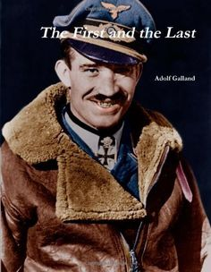 The First And The Last by Adolf Galland, http://www.amazon.co.uk/dp/1105528693/ref=cm_sw_r_pi_dp_WEv-rb00ZHSS0