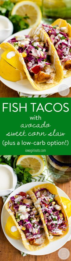 Fish Tacos with Avocado Sweet Corn Slaw are fresh and full of flavor. Feel like you're on vacation right at home! #glutenfree #dairyfree | iowagirleats.com