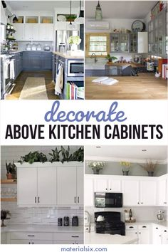 Pretty above kitchen cabinet decor ideas. Here are 9 simple ways to decorating your above kitchen cabinets - modern, boho & rustic decor ideas #kitchencabinets #abovekitchencabinets #cabinetsdecor Above Cupboard Decor, Decorating Above Kitchen Cabinets, Wood Kitchen Cabinets, Diy Kitchen Decor, Kitchen Cabinet Design, Kitchen Cupboard, Cupboard Storage, Kitchen Ideas, Farmhouse Style Kitchen