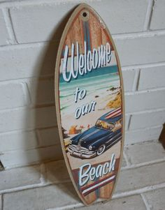 WELCOME TO OUR BEACH - WOODY WAGON Rustic Surfboard Sign Surfer Home Decor NEW #Tropical