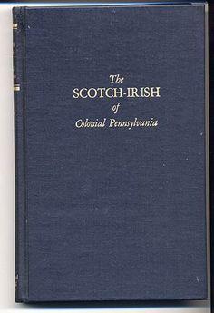 Genealogy Book - The Scotch-Irish of Colonial Pennsylvania - Wayland F. Dunaway - Reprint 1979