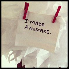 Im usually to get over mistakes made as long as I have had my big moment of dramatic closure.