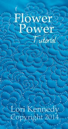 Free Motion Quilted Flowers tutorial.