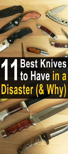 We've compiled a list of the eleven best knives to have in a disaster as well as an explanation for why each one made the list. Far from the dime-store pocketknives that are so common, these quality knives are all blades that would be great to have disaster scenario.
