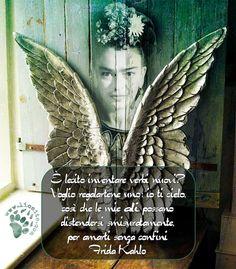 """784.""""È lecito inventare verbi nuovi?  Voglio regalartene uno: io ti cielo, così che le mie ali possano distendersi smisuratamente, per amarti senza confini"""" Frida Kahlo"""
