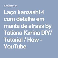 Laço kanzashi 4 com detalhe em manta de strass by Tatiana Karina DIY/ Tutorial / How - YouTube