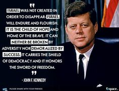 May God bless Israel and America, VOTE TRUMP to save both countries! America has ALWAYS been friends with Israel, until obaba took office in support of his muslim brotherhood! Palestine, Naher Osten, John F Kennedy, God Bless America, Us Presidents, The Covenant, Famous Quotes, Inspirational Quotes, Words