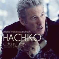 Hachiko IF YOU HAVEN'T SEEN IT, YOU ARE MISSING A GREAT MOVIE
