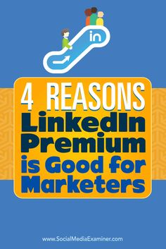 Do you use LinkedIn?  While most people start with the free version of LinkedIn, there are a number of useful paid features that make a Premium account worth the investment.  In this article, you'll discover four ways LinkedIn Premium can help you improve your marketing. Via @smexaminer.