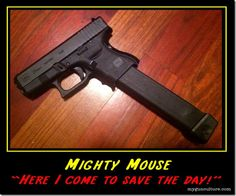 Mighty Mouse Glock...