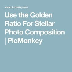 Use the Golden Ratio For Stellar Photo Composition | PicMonkey