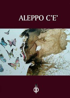 aleppo c'è Unendomi anche io al grido di Aleppo c'è vi chiedo diffusione e partecipazione; i ricavati dell'antologia andranno a Medici Senza Frontiere.