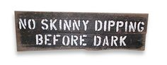 No Skinny Dipping Before Dark Barnwood sign by TomTheFurnitureGuy, $55.00