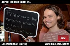 Attract top tech talent by presenting the resources available to them! via Dennis Weaver @ #TalentNet Live, Iron Cactus. #SXSWi 2012.