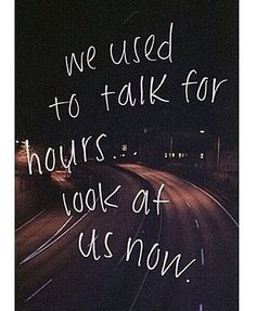 We have NEVER talked for hours...