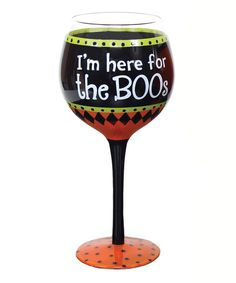 Take a look at this 'Here for the Boos' Wine Glass on zulily today!