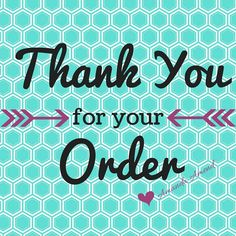 Thank You for your Order!  I appreciate You !