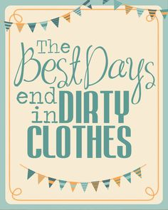 The Best Days End in Dirty Clothes {free} Sign - How to Nest for Less™ Printable Art, Free Printables, Laundry Room Printables, Do It Yourself Inspiration, Inspiration Boards, Laundry In Bathroom, Laundry Rooms, Laundry Art, Laundry Shop