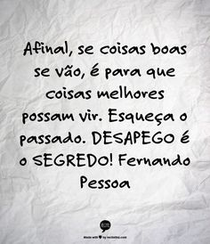 Words Quotes, Wise Words, Art Quotes, Motivational Quotes, Life Quotes, Sayings, Portuguese Quotes, Reflection Quotes, Small Quotes