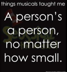 Suessical  ~ Things Musicals Taught Me,  ~ ☮ Broadway Musical Quotes  ☮ I miss being Jojo.
