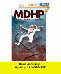 MySpace Dark Horse Presents Volume 6 (9781595826299) Gabriel Ba, Jamie Kessler, Jaime Hernandez, Others, Paul Lee, Hilary Barta, Stan Sakai , ISBN-10: 1595826297  , ISBN-13: 978-1595826299 ,  , tutorials , pdf , ebook , torrent , downloads , rapidshare , filesonic , hotfile , megaupload , fileserve