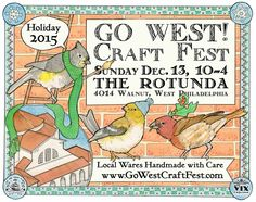 GO WEST! Craft Fest Sunday, December 13, 2015 - The Rotunda 40th & Walnut Sts, University City, Philadelphia